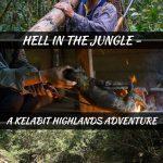 Hell In The Jungle: A Kelabit Highlands Adventure