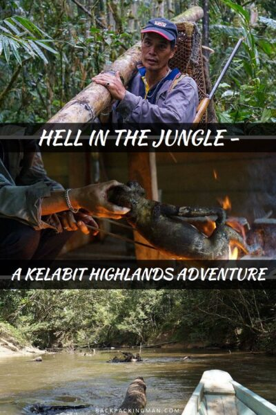 Hell In The Jungle: A Kelabit Highlands Adventure
