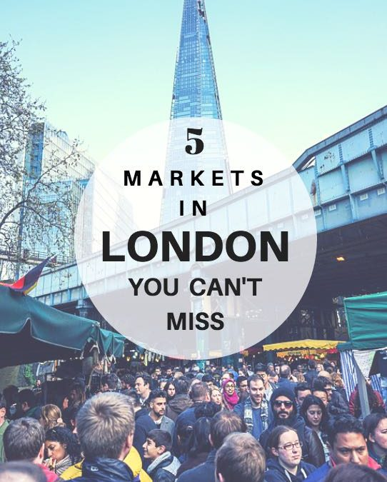 5 Markets In London You Can't Miss