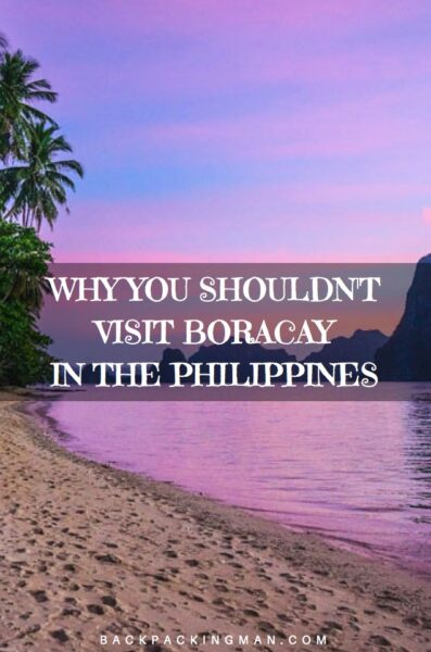 Why You Shouldn't Visit Boracay In The Philippines