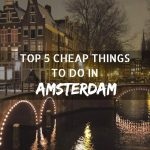 Top 5 Cheap Things To Do In Amsterdam