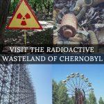 Visiting The Radioactive Wasteland Of Chernobyl