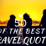 50 Of The Best Travel Quotes To Inspire You – In Pictures