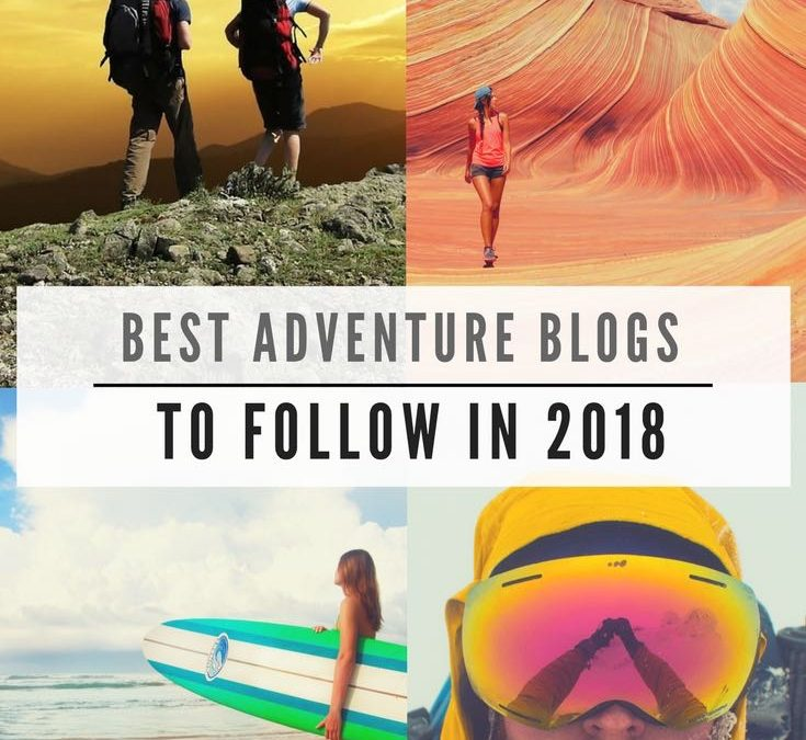 20 Of The Best Adventure Blogs To Follow In 2018