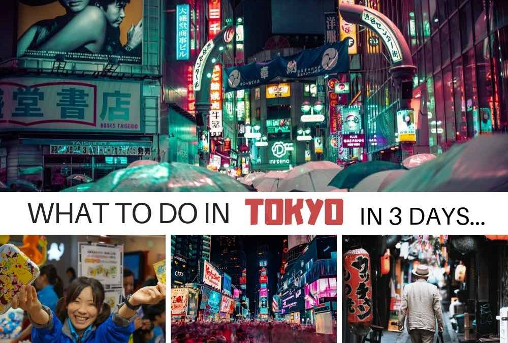 What to do in Tokyo in 3 Days – A Rough Guide For the City