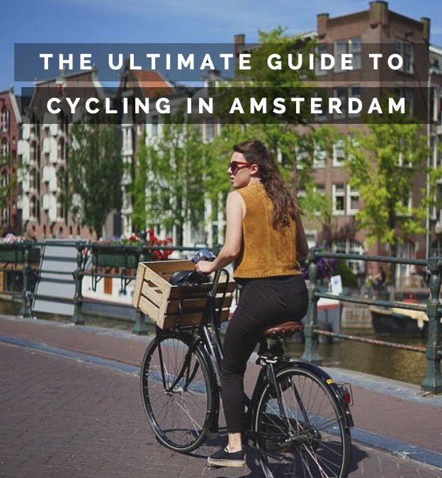 Amsterdam Cycling Routes (The Best Amsterdam Bike Rides)