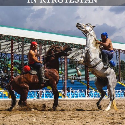 The World Nomad Games In Kyrgyzstan