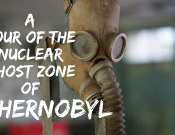 Chernobyl Tour From Kiev (A Nuclear Ghost Zone in Images)