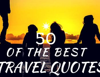 50 Of The Best Travel Quotes To Inspire You - In Pictures