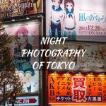 Night Photography Of Tokyo – Japan Travel