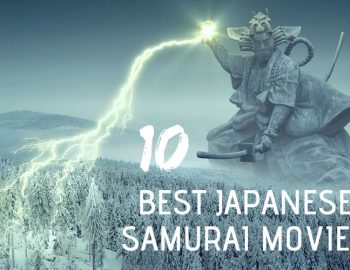 Best Japanese Samurai Movies (10 Epic Choices For 2019)