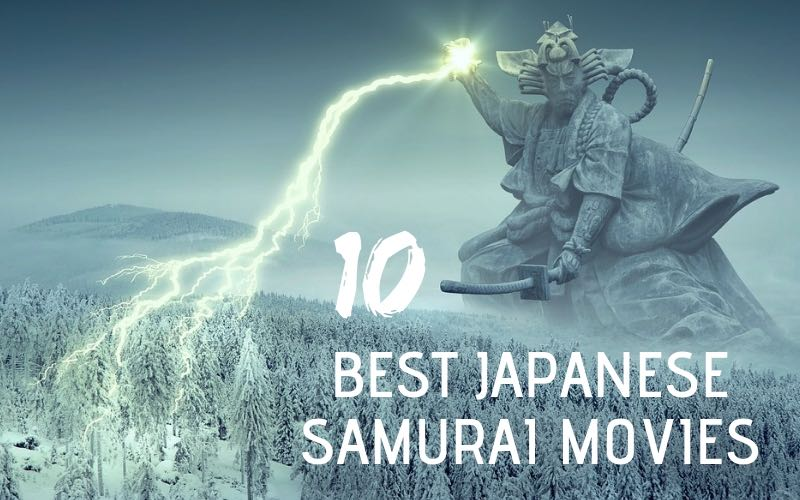 10 of The Best Japanese Samurai Movies (SWORD MAYHEM!)