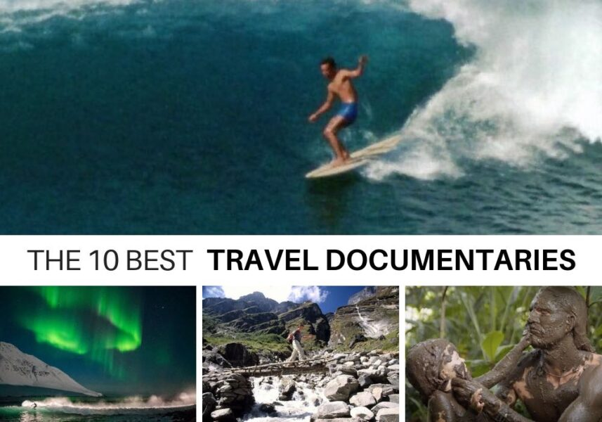 The 10 Best Travel Documentaries (Epic Travel Adventures)