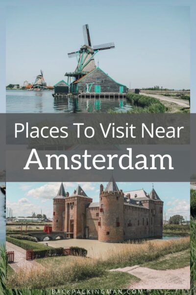 best places to visit near Amsterdam Netherlands